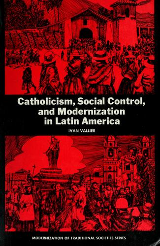 Catholicism, social control, and modernization in Latin America.