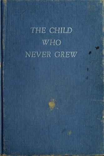 The child who never grew.