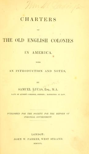 Charters of the old English colonies in America