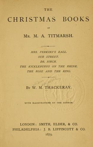 The Christmas books of Mr. M.A. Titmarsh …