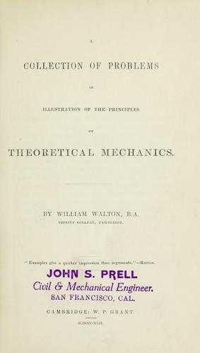 A collection of problems in illustration of the principles of theoretical mechanics.