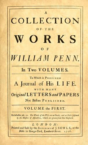 Download A collection of the works of William Penn