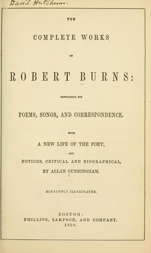 Download The complete works of Robert Burns: containing his poems, songs and correspondence