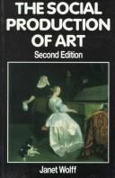 The Social Production of Art: Second Edition, Wolff, Janet