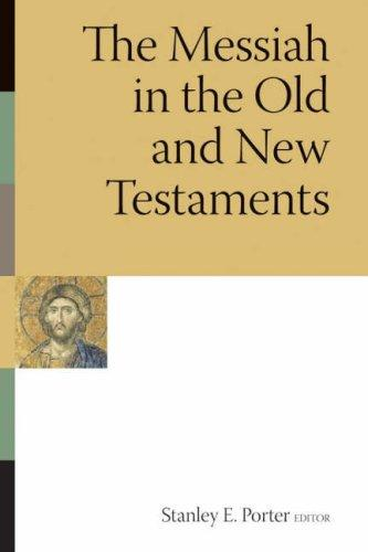 The Messiah in the Old and New Testaments (Mcmaster New Testament ...