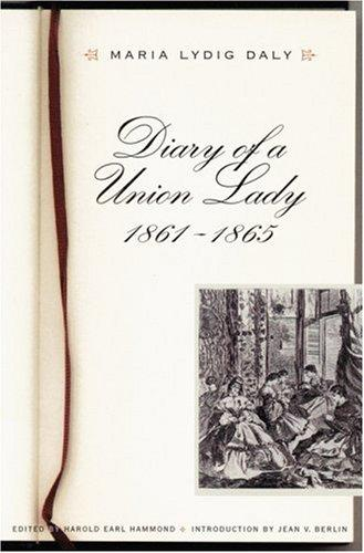Download Diary of a Union lady, 1861-1865