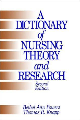 A dictionary of nursing theory and research