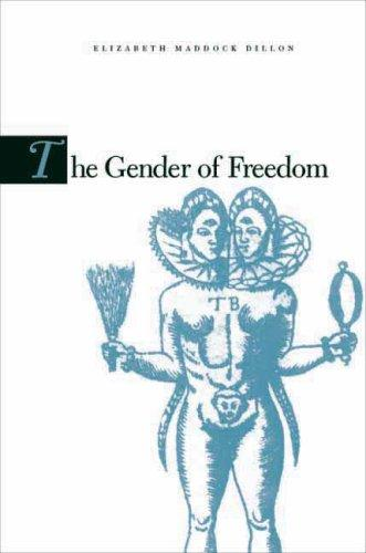 The Gender of Freedom: Fictions of Liberalism and the Literary Public Sphere, Dillon, Elizabeth