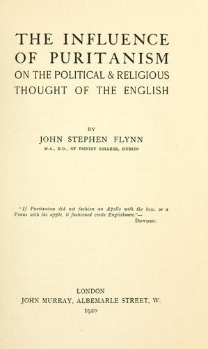 The influence of Puritanism on the political & religious thought of the English.