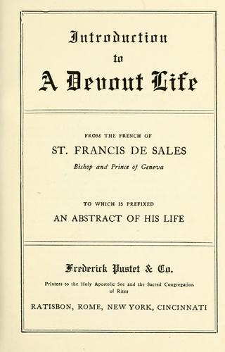 Introduction to a devout life, to which is prefixed an abstract of his life