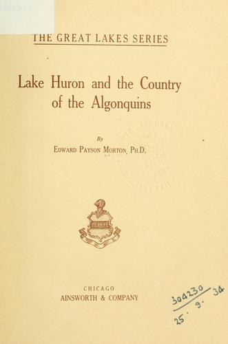 Lake Huron and the country of the Algonquins.