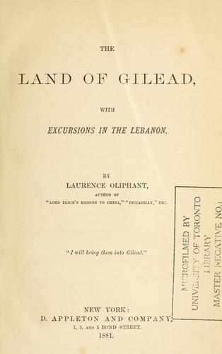 Download The land of Gilead, with excursions in the Lebanon.