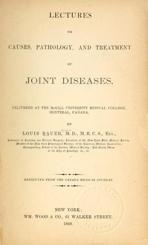 Lectures on causes, pathology, and treatment of joint diseases