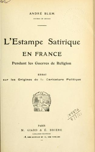Download L' estampe satirique en France pendant les guerres de religion