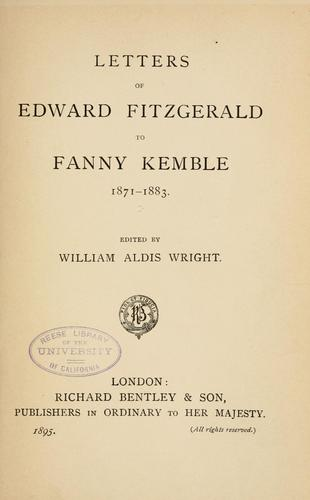 Letters of Edward Fitzgerald to Fanny Kemble, 1871-1883.