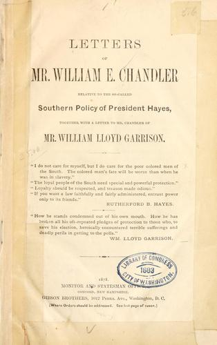 Download Letters of Mr. William E. Chandler relative to the so-called southern policy of President Hayes