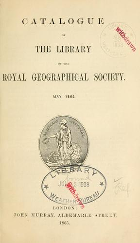 Catalogue of the Library of the Royal Geographical Society.