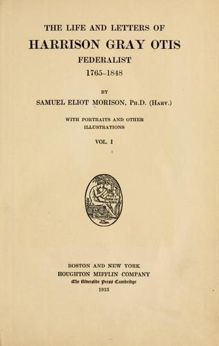 Download The life and letters of Harrison Gray Otis, Federalist, 1765-1848