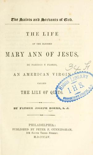 The life of the blessed Mary Ann of Jesus, de Paredes y Flores