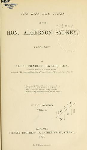 The life and times of the Hon. Algernon Sydney, 1622-1683.