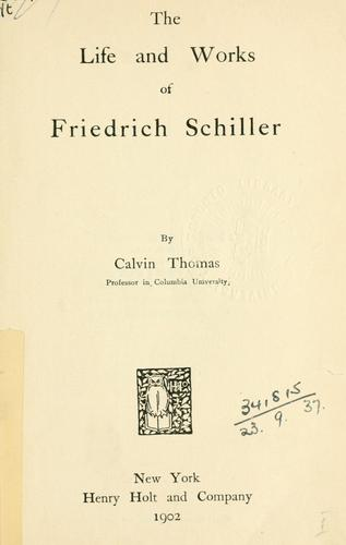 The life and works of Friedrich Schiller.