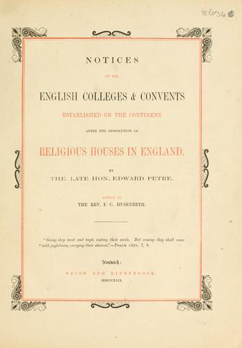 Download Notices of the English colleges & convents established on the continent after the dissolution of religious houses in England
