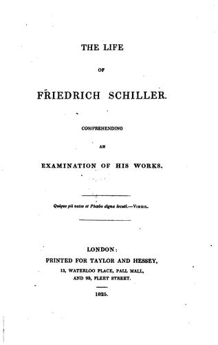 Download The Life of Friedrich Schiller: Comprehending an Examination of His Works …