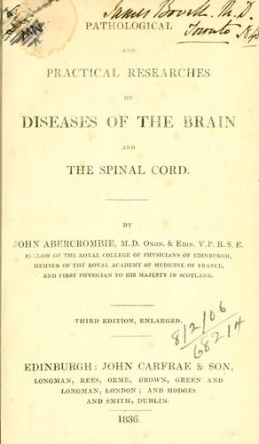 Pathological and practical researches on diseases of the brain and the spinal cord.