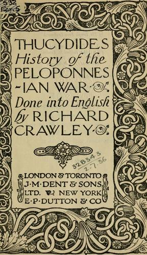 History of the Peloponnesian War, done into English by Richard Crawley.