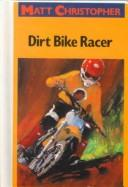 Download Dirt Bike Racer (Matt Christopher Sports Classics)