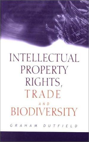 Download Intellectual Property Rights, Trade and Biodiversity
