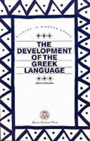 Download The Development Of The Greek Language (Studies in Modern Greek)