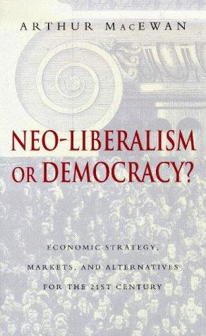 Download Neo-Liberalism or Democracy?