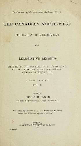 The Canadian North-west, its early development and legislative records