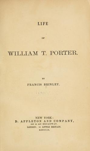 Life of William T. Porter.