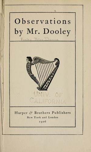 Observations by Mr. Dooley pseud.