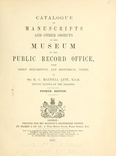 Catalogue of manuscripts and other objects in the museum of the Public record office