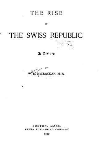 The rise of the Swiss republic.