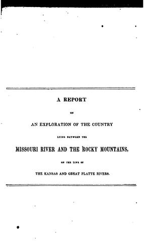 Download Report of the exploring expedition to the Rocky Mountains in the year 1842