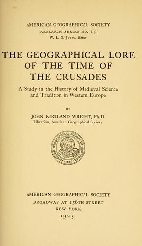 Download The geographical lore of the time of the crusades