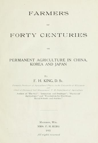Download Farmers of forty centuries; or, Permanent agriculture in China, Korea and Japan