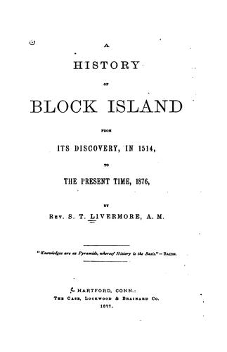 Download A history of Block Island from its discovery, in 1514, to the present time, 1876