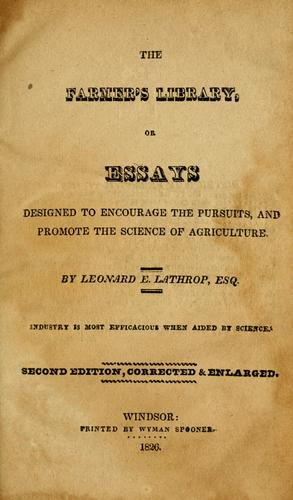 Download The farmer's library, or, Essays designed to encourage the pursuits, and promote the science of agriculture