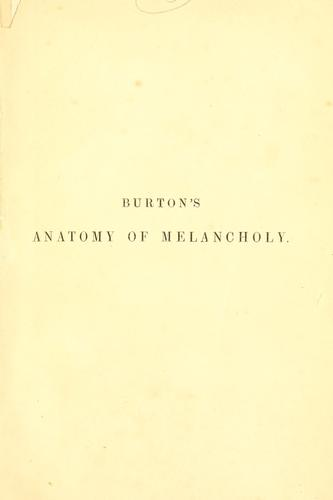 The anatomy of melancholy, what it is.