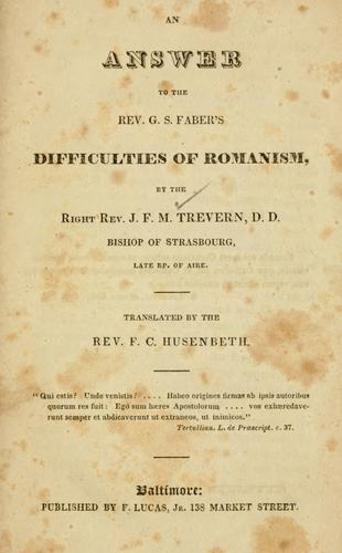 An answer to the Rev. G. S. Faber's Difficulties of Romanism.