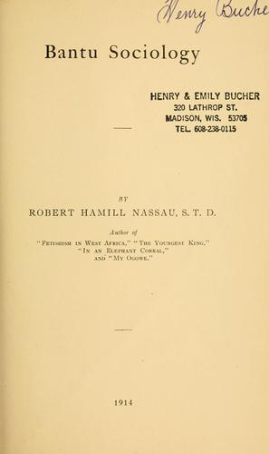 Bantu sociology /by Robert Hamill Nassau by Nassau, Robert Hamill