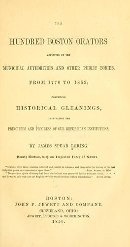 Download The hundred Boston orators appointed by the municipal authorities and other public bodies, from 1770 to 1852
