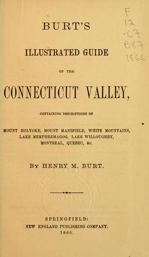 Burt's illustrated guide of the Connecticut valley