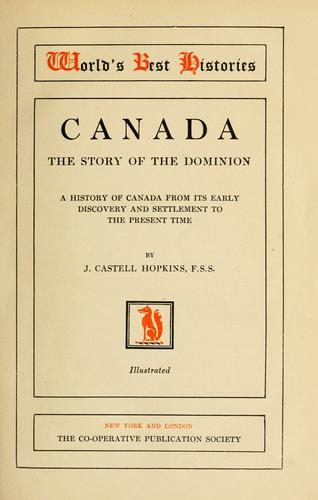 Canada; the story of the dominion