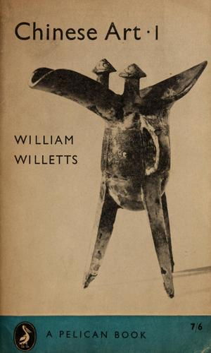 Chinese Art 1 by William Willetts
